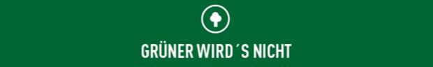 """Balken mit der Aufschrift """"Grüner wird's nicht""""."""
