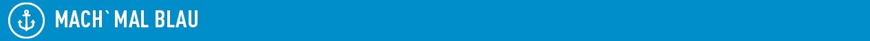 Grafik zeigt weißen Schriftzug Mach mal Blau auf blauem Hintergrund; Quelle: Dialog public relations