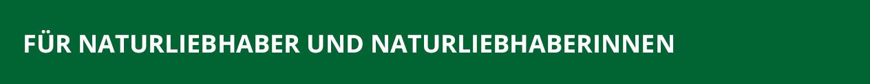 Textzug: Für Naturliebhaber und Naturliebhaberinnen